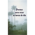 POEMAS PARA REZAR AS HORAS DO DIA